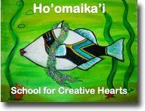 Ho'omaika'i School for Creative Hearts