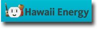 Hawaii Energy - Conservation and Efficiency Program